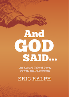 Eric's first novel, And God Said...