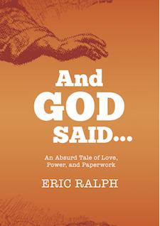 Eric's first novel, And God Said...